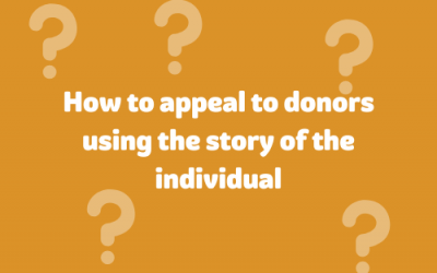 How to appeal to donors using the story of the individual