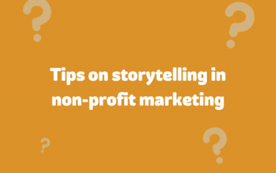 Tips on storytelling in non-profit marketing