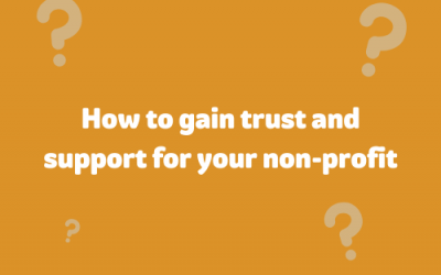 How to gain trust and support for your nonprofit